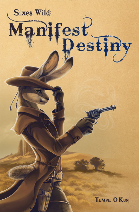 Sixes Wild: Manifest Destiny (Book 1)