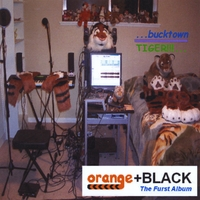 Bucktown Tiger - Orange + Black: The Furst Album