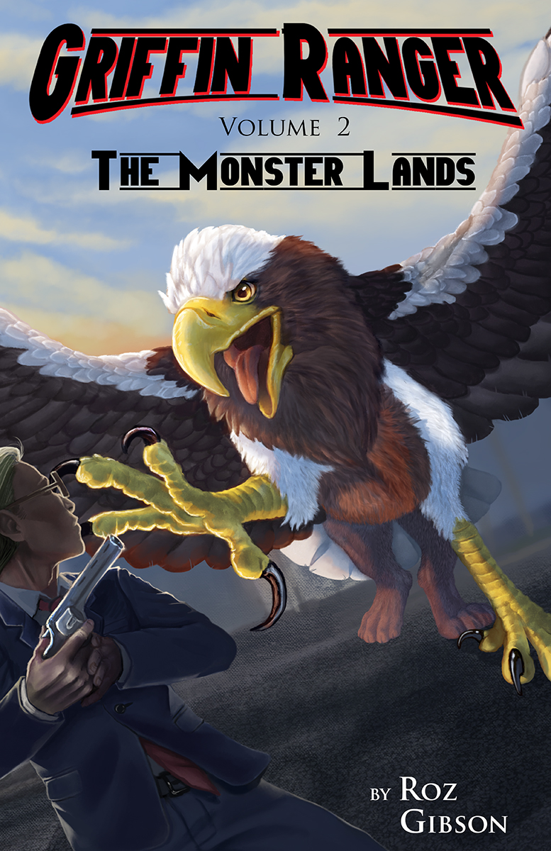 Griffin Ranger Volume 2: The Monster Lands