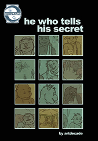 He who tells his secret